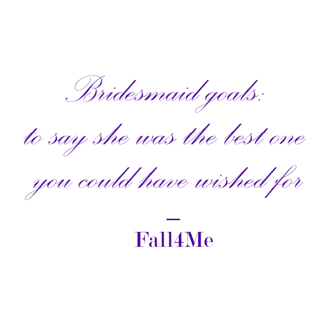 Fall4Me wedding rule for the bridesmaid